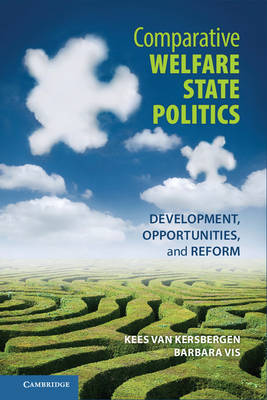 Comparative Welfare State Politics: Development, Opportunities, and Reform (Hardback)