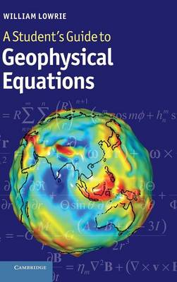 A Student's Guide to Geophysical Equations (Hardback)