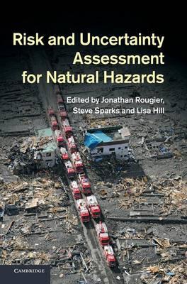 Risk and Uncertainty Assessment for Natural Hazards (Hardback)