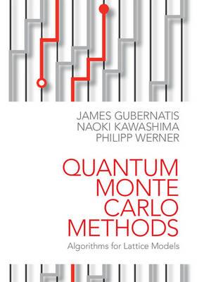 Quantum Monte Carlo Methods: Algorithms for Lattice Models (Hardback)
