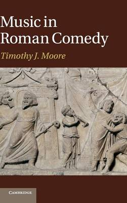 Music in Roman Comedy (Hardback)