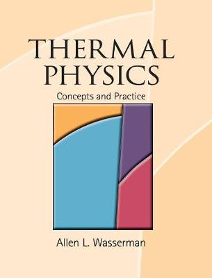 Thermal Physics: Concepts and Practice (Hardback)