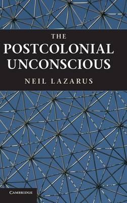 The Postcolonial Unconscious (Hardback)