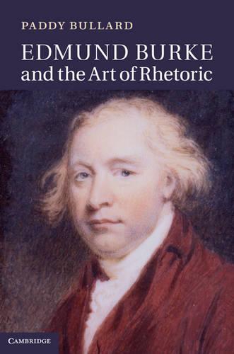 Edmund Burke and the Art of Rhetoric (Hardback)
