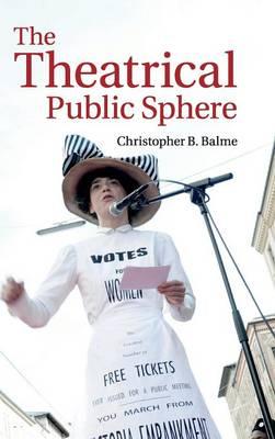 The Theatrical Public Sphere (Hardback)
