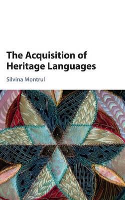 The Acquisition of Heritage Languages (Hardback)