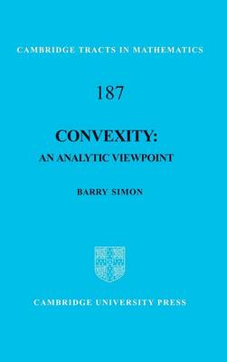 Cambridge Tracts in Mathematics: Convexity: An Analytic Viewpoint Series Number 187 (Hardback)