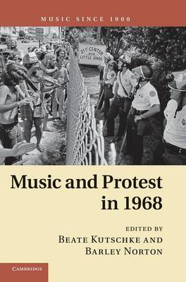 Music and Protest in 1968 - Music since 1900 (Hardback)