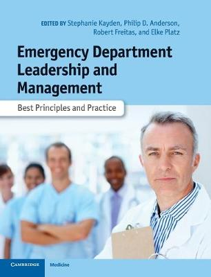 Emergency Department Leadership and Management: Best Principles and Practice (Hardback)