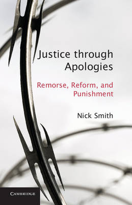 Justice through Apologies: Remorse, Reform, and Punishment (Hardback)