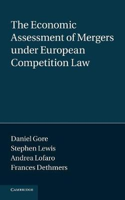 The Economic Assessment of Mergers under European Competition Law (Hardback)