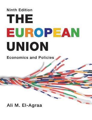 The European Union: Economics and Policies (Hardback)