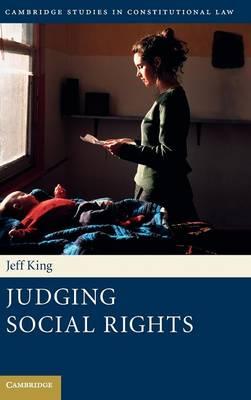 Judging Social Rights - Cambridge Studies in Constitutional Law 3 (Hardback)