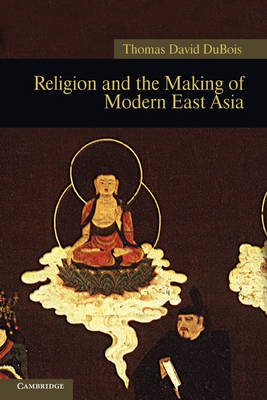 New Approaches to Asian History: Religion and the Making of Modern East Asia Series Number 8 (Hardback)