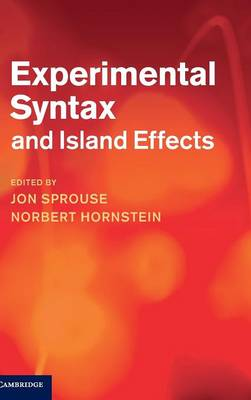 Experimental Syntax and Island Effects (Hardback)
