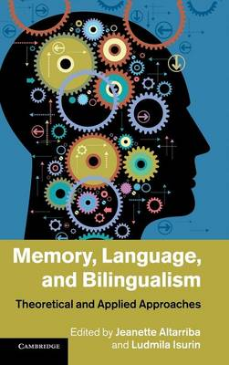 Memory, Language, and Bilingualism: Theoretical and Applied Approaches (Hardback)
