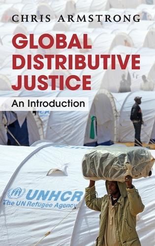 Global Distributive Justice: An Introduction (Hardback)