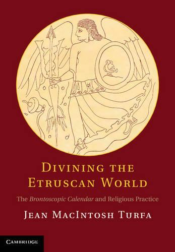 Divining the Etruscan World: The Brontoscopic Calendar and Religious Practice (Hardback)