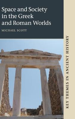 Key Themes in Ancient History: Space and Society in the Greek and Roman Worlds (Hardback)