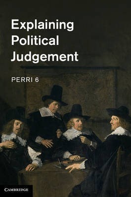 Explaining Political Judgement (Hardback)