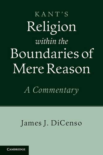 Kant: Religion within the Boundaries of Mere Reason: A Commentary (Hardback)