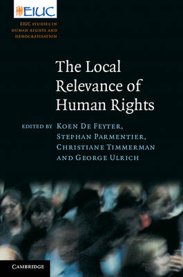 The Local Relevance of Human Rights - European Inter-University Centre for Human Rights and Democratisation (Hardback)