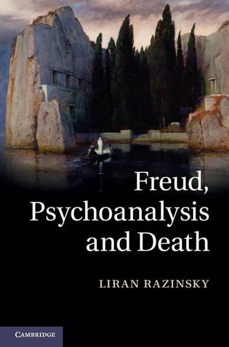 Freud, Psychoanalysis and Death (Hardback)