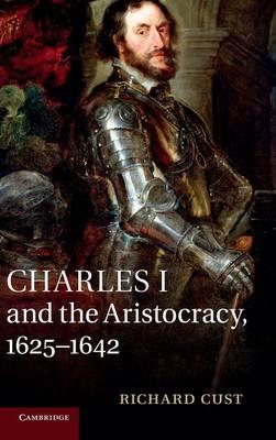 Charles I and the Aristocracy, 1625-1642 (Hardback)