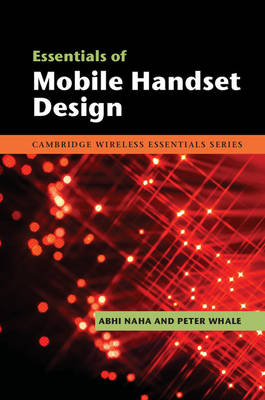 Essentials of Mobile Handset Design - The Cambridge Wireless Essentials Series (Hardback)