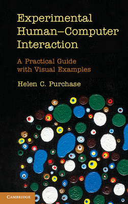Experimental Human-Computer Interaction: A Practical Guide with Visual Examples (Hardback)