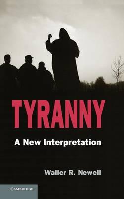 Tyranny: A New Interpretation (Hardback)