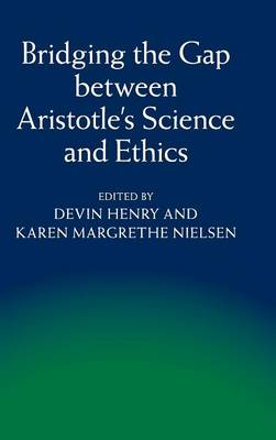 Bridging the Gap between Aristotle's Science and Ethics (Hardback)