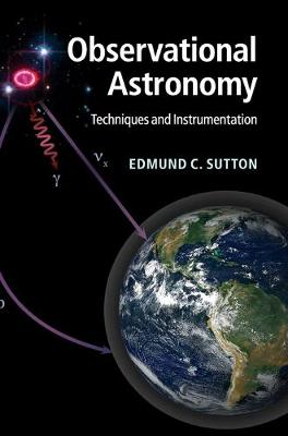 Observational Astronomy: Techniques and Instrumentation (Hardback)