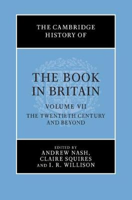 The Cambridge History of the Book in Britain - The Cambridge History of the Book in Britain Volume 7 (Hardback)