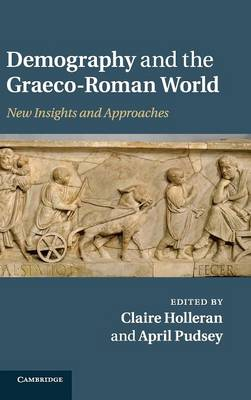 Demography and the Graeco-Roman World: New Insights and Approaches (Hardback)