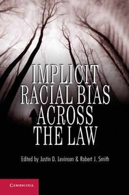 Implicit Racial Bias across the Law (Hardback)