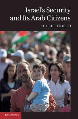 Israel's Security and Its Arab Citizens (Hardback)