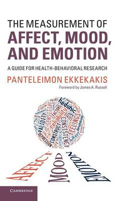The Measurement of Affect, Mood, and Emotion: A Guide for Health-Behavioral Research (Hardback)