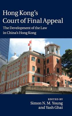 Hong Kong's Court of Final Appeal: The Development of the Law in China's Hong Kong (Hardback)