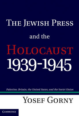 The Jewish Press and the Holocaust, 1939-1945: Palestine, Britain, the United States, and the Soviet Union (Hardback)