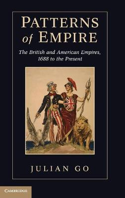 Patterns of Empire: The British and American Empires, 1688 to the Present (Hardback)