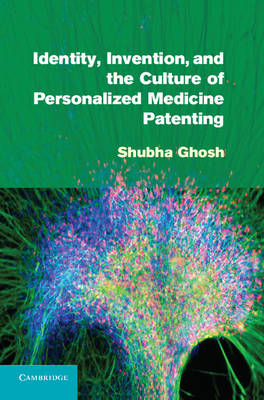 Identity, Invention, and the Culture of Personalized Medicine Patenting (Hardback)