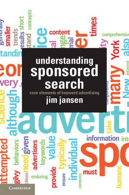 Understanding Sponsored Search: Core Elements of Keyword Advertising (Hardback)