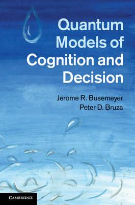 Quantum Models of Cognition and Decision (Hardback)
