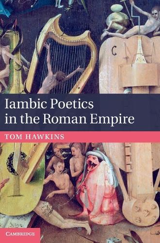 Iambic Poetics in the Roman Empire (Hardback)