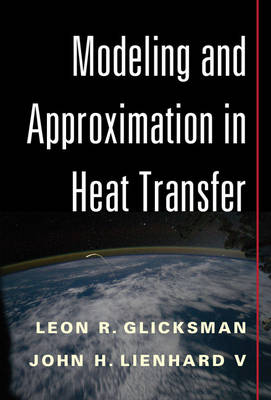 Modeling and Approximation in Heat Transfer (Hardback)