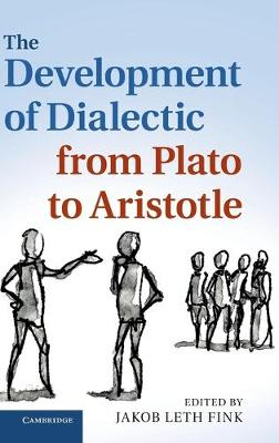 The Development of Dialectic from Plato to Aristotle (Hardback)