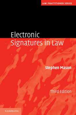 Electronic Signatures in Law - Law Practitioner Series (Hardback)