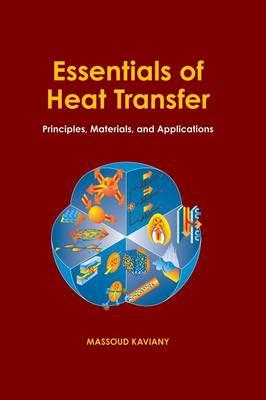 Essentials of Heat Transfer: Principles, Materials, and Applications (Hardback)