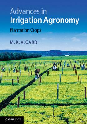 Advances in Irrigation Agronomy: Plantation Crops (Hardback)